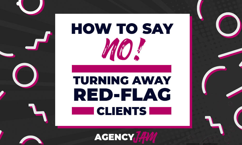 Red flag agency clients